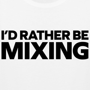 Rather Be Mixing Singlets - Premium singlet for menn
