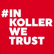 #InKollerWeTrust