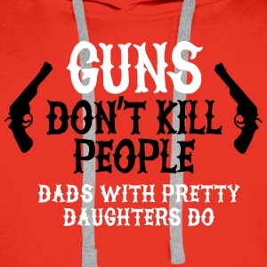 Guns don't kill people Dads with pretty daughters  Sweat-shirts - Sweat-shirt à capuche Premium pour hommes
