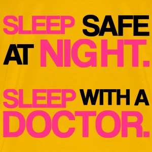 Sleep safe at night Sleep with a doctor - T-shirt Premium Homme