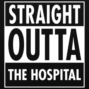 Straight Outta The Hospital Sacs et sacs à dos - Tote Bag