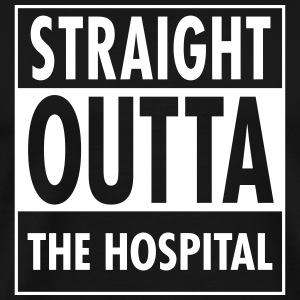 Straight Outta The Hospital T-Shirts - Men's Premium T-Shirt