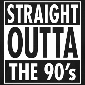 Straight Outta The 90's T-Shirts - Männer T-Shirt
