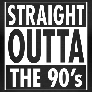 Straight Outta The 90's T-Shirts - Men's Slim Fit T-Shirt