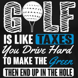 Golf is like taxes - end up in the hole T-Shirts - Männer Premium T-Shirt
