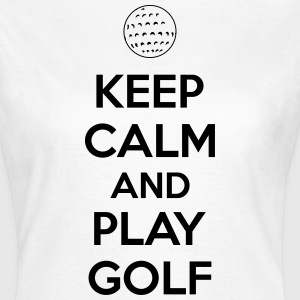 Keep calm and play golf T-shirts - Dame-T-shirt