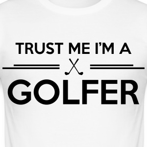 Trust me I'm a golfer T-Shirts - Men's Slim Fit T-Shirt