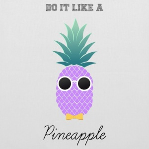 Do it like a Pineapple Sacs et sacs à dos - Tote Bag