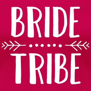 Bride Tribe T-Shirts - Frauen Premium T-Shirt