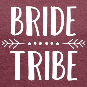 Bride Tribe T-Shirts - Women's T-shirt with rolled up sleeves