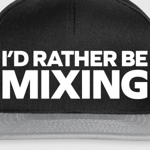 Rather Be Mixing Kasketter & Huer - Snapback Cap