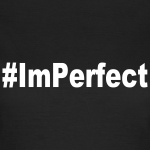 #ImPerfect - Frauen T-Shirt