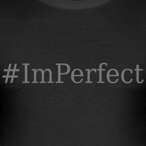 #ImPerfect - Männer Slim Fit T-Shirt