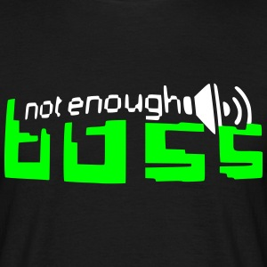 not enough bass / Bassjunkie / Basshead - Männer T-Shirt