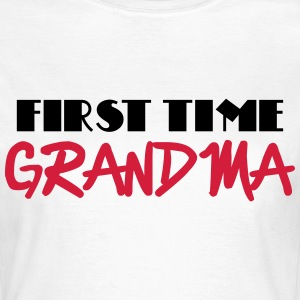 First time grandma T-shirts - Vrouwen T-shirt