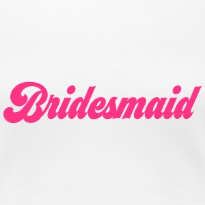 bridesmaid T-Shirts - Frauen Premium T-Shirt