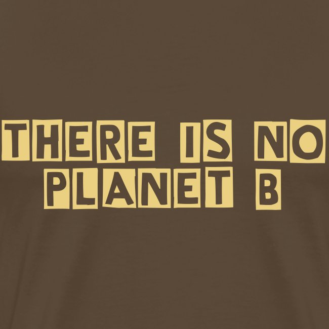 TTT There is no Planet B mens