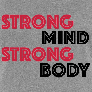 Strong mind, strong body T-skjorter - Premium T-skjorte for kvinner