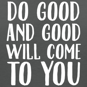Do Good And Good Will Come To You Tee shirts - T-shirt col V Femme