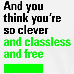 And you think you're so clever, T-Shirts - Männer Premium T-Shirt