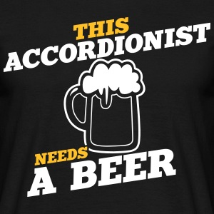 this_accordionist_needs_a_beer T-Shirts - Men's T-Shirt
