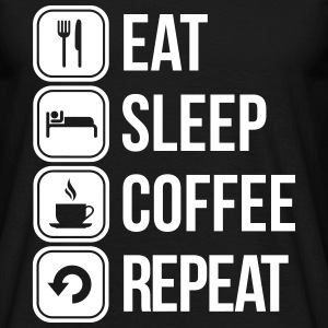 eat sleep Kaffee repeat T-Shirts - Männer T-Shirt