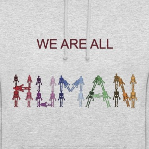we are all human Hoodies & Sweatshirts - Unisex Hoodie