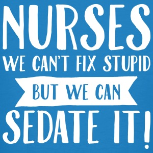 Nurses - We Can't Fix Stupid... T-Shirts - Men's Organic T-shirt