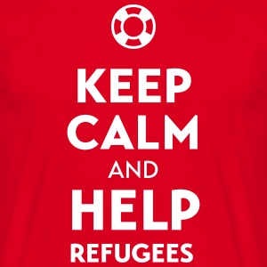 Keep calm + help Refugees T-Shirts - Men's T-Shirt