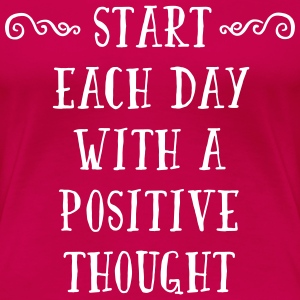 A Positive Thought  T-shirts - Dame premium T-shirt
