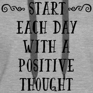A Positive Thought  Pullover & Hoodies - Frauen Premium Hoodie