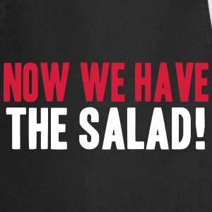 NOW HAVE WE THE SALAD (DENGLISCH) Delantales - Delantal de cocina