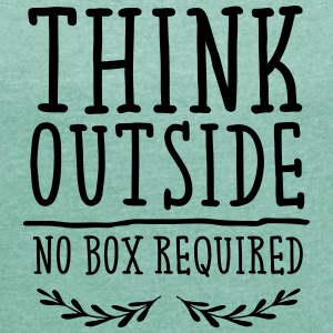 Think Outside - No Box Required T-shirts - Dame T-shirt med rulleærmer