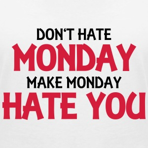 Don't hate monday, make monday hate you! Koszulki - Koszulka damska  z dekoltem w serek