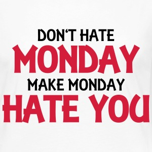 Don't hate monday, make monday hate you! Long Sleeve Shirts - Women's Premium Longsleeve Shirt