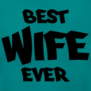 Best wife ever T-Shirts - Women's T-Shirt