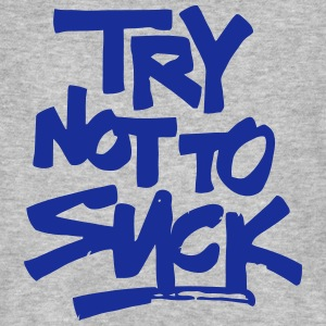 TRY NOT TO SUCK! T-Shirts - Men's Organic T-shirt