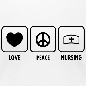Love - Peace - Nursing T-Shirts - Frauen Premium T-Shirt