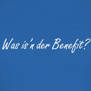 Was is'n der Benefit? - Männer Slim Fit T-Shirt
