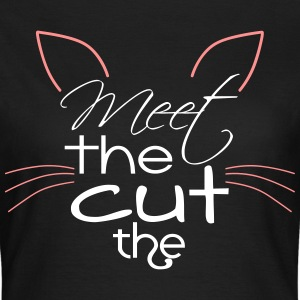 Meet the cut the. Miezekatze! - Frauen T-Shirt