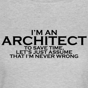 I'M AN ARCHITECT NEVER WRONG WOMEN T-SHIRT - T-shirt Femme