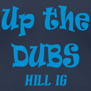 Up The Dubs T-Shirts - Women's Premium T-Shirt