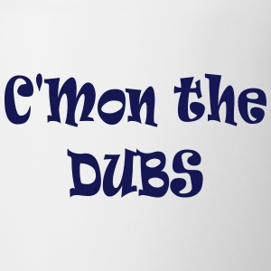 C'mon the Dubs Mugs & Drinkware - Mug