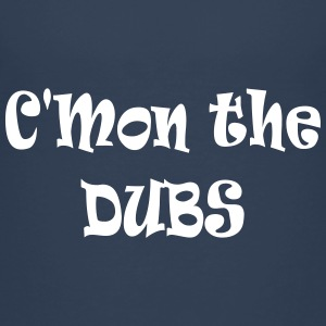 C'mon the Dubs Shirts - Kids' Premium T-Shirt