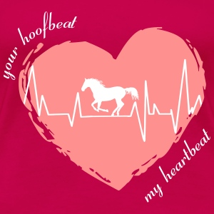your_hoofbeat_my_heartbeat_galopp_pferd T-Shirts - Frauen Premium T-Shirt