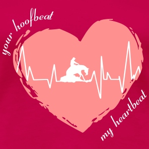 your_hoofbeat_my_heartbeat_slider T-shirts - Vrouwen Premium T-shirt