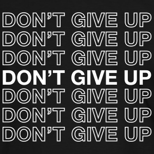 Don't Give Up T-Shirts - Männer Kontrast-T-Shirt