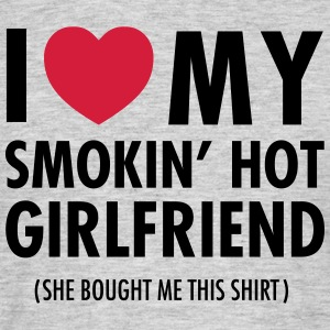 I Love My Smokin' Hot Girlfriend (She Bought...) Camisetas - Camiseta hombre