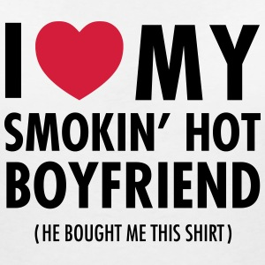 I Love My Smokin' Hot Boyfriend ( He Bought...) Tee shirts - T-shirt col V Femme