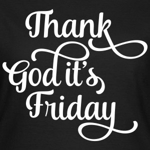 thank god it's friday T-Shirts - Frauen T-Shirt